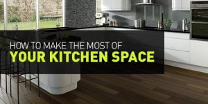 Direct Kitchens How to make the most out of your kitchen space